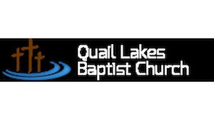 Quail Lakes Baptist Church – Stockton, CA